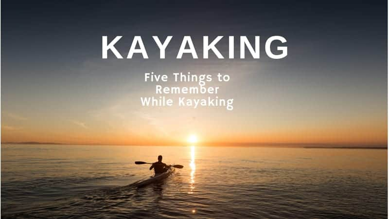 Five Easy Ways to Be Miserable While Kayaking